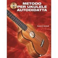 Roberto Bettelli - Metodo per ukulele autodidatta