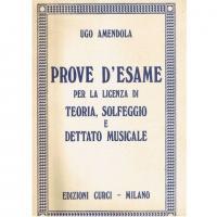 AMENDOLA Prove d'esame per la licenza di teoria, solfeggio e dettato musicale - Edizioni Curci