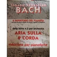 Bach Il Repertorio del Pianista  dalla Suite n.3 per orchestra ARIA SULLA 4^ CORDA riduzione per Pianoforte