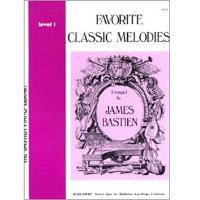 Bastien J. Favorite Classic Melodies Level I