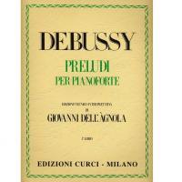 Debussy Preludi per pianoforte edizione tecnico-interpretativa di Giovanni dell' A'gnola 1° LIBRO - Edizione Curci Milano