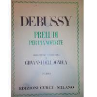 Debussy Preludi per pianoforte edizione tecnico-interpretativa di Giovanni dell' A'gnola 2° LIBRO - Edizione Curci Milano