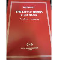 Debussy The little negro a kis nèger for piano - zongoràra - Editio Musica Budapest
