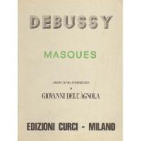 Debussy Masques Edizione Tecnico Interpretativa di Giovanni dell'Agnola - Edizione Curci Milano