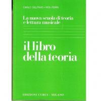 Delfrati La nuova scuola di teoria e lettura musicale il libro della Teoria - Edizione Curci Milano