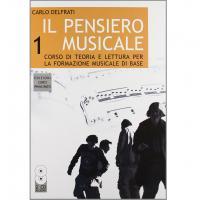 Delfrati Il pensiero musicale 1 Corso di teoria e lettura per la formazione musicale di base - Edizione Curci Principato