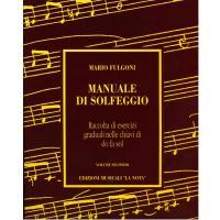 Fulgoni MANUALE DI SOLFEGGIO Raccolta di esercizi graduali nelle chiavi di do fa sol VOLUME SECONDO - Edizioni Musicali