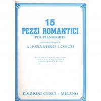 Longo 15 PEZZI ROMANTICI per pianoforte - Edizioni Curci Milano