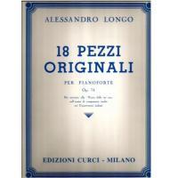 Longo 18 PEZZI ORIGINALI per pianoforte Op. 74 Edizioni Curci Milano