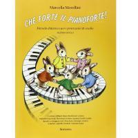Morellini Che forte il pianoforte Metodo didattico per i primi anni di studio Secondo Livello - Sinfonica