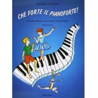 Morellini Che forte il pianoforte Metodo didattico per i primi anni di studio Primo Livello - Sinfonica