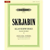 Skrjabin Klavierwerke PIANO WORKS II Prèludes, poème Opus 11,27,32,47,56,72,73,74 - Edition Peters