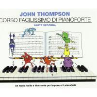 Thompson Corso facilissimo di pianoforte SECONDA PARTE Un modo facile e divertente per imparare il pianoforte