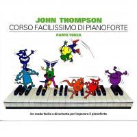 Thompson Corso facilissimo di pianoforte PARTE TERZA Un modo facile e divertente per imparare il pianoforte