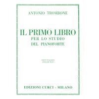 Trombone Il primo libro per lo studio del pianoforte Testo italiano English text - Edizioni Curci Milano