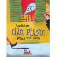 Vinciguerra Ciao, Piano! Pezzi facili in stile jazzistico - Curci young