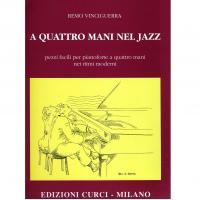 Vinciguerra A quattro mani nel jazz pezzi facili per pianoforte a quattro mani nei ritmi moderni - Edizioni Curci Milano