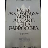 Antonio Arnaldi Facile accompagnamento ai canti della parrocchia Terza Edizione - Editrice S.A.T