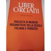 Sandro Dalla Libera Liber Organi Volume Secondo Raccolta di musiche organistiche della scuola italiana e francese - Editrice S.A.T Verona