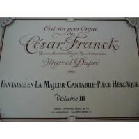 César Franck Marcel Dupré Volume III - Editions Alphonse Leduc