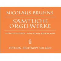 Bruhns Samtliche Orgelwerke - Edition Breitkoff