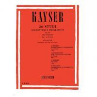 Kayser 36 Studi Elementari e progressivi Op. 20 Per Violino Fasc I : 12 Studi (Zanettovich) Preparazione agli studi di Kreutzer - Ricordi
