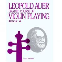 Leopold Auer Graded course of Violin Playing Book 4 - Carl Fischer