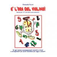 Piccini E' l'ora del violino! Metodo per il 2° ciclo delle scuole elementari - Sinfonica