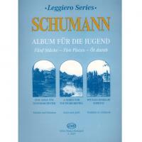 Leggiero Series Schumann ALBUM FUR DIE JUGEND Five Pieces - Editio Musica Budapest