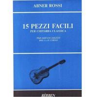Abner Rossi 15 Pezzi Facili per chitarra classica per giovani solisti del I e II Corso - Bèrben
