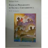 Stefano Viola Esercizi Progressivi di Tecnica Chitarristica Vol. 2 - Le legature - Sinfonica