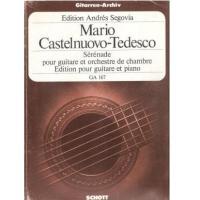 Edition Andrés Segovia Mario Castelnuovo Tedesco Sérénade pour guitare et orchestre de chambre- Schott GA167