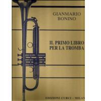 Gianmario Bonino IL PRIMO LIBRO PER LA TROMBA - Edizioni Curci