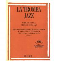 LA TROMBA JAZZ Metodo progressivo per sviluppare il linguaggio jazzistico e la tecnica appropriata volume I - Ricordi