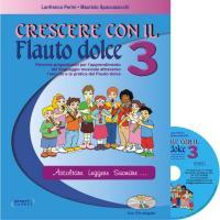 Crescere con il flauto dolce 3 Ascoltare leggere suonare... - Progetti Sonori