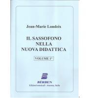 Jean-Marie Londeix IL SASSOFONO NELLA NUOVA DIDATTICA Volume 1° - Bèrben