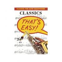 Classics for Alto Saxophone That's Easy!