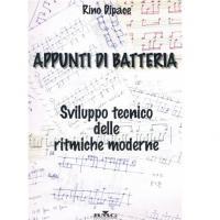 Rino Dipace APPUNTI DI BATTERIA Sviluppo tecnico delle ritmiche moderne - BMG