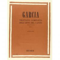 Garcia TRATTATO COMPLETO DELL'ARTE DEL CANTO (scuola di Garcia) Parte I (Mazzucato) - Ricordi