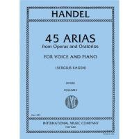 Handel 45 Arias from Operas and Oratorios FOR VOICE AND PIANO (Sergius Kagen) Volume 1 - International Music Company
