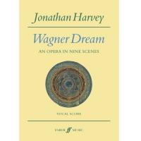 Jonathan Harvey Wagner Dream an opera in nine scenes Vocal Score - Faber Music
