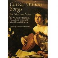 Classic Italian Songs for Medium Voice Alessandro Parisotti