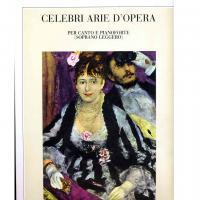 Celebri Arie d' Opere Per canto e pianoforte (soprano leggero) - Ricordi