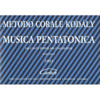 Metodo Corale Kodàly MUSICA PENTATONICA 100 canti popolari ungheresi Volume 1 - Carisch
