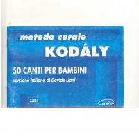 Metodo Corale Kodàly 50 Canti per bambini - Carisch