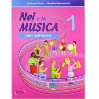 Noi e la Musica Libro dell' alunno Vol. 1 - Progetti Sonori