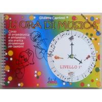 Giulietta Capriotti L' ora di musica Livelli I - Curci Young