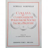 Achille Schinelli Collana di Composizioni Polifoniche Vocali Sacre e Profane Volume II - Edizioni Curci