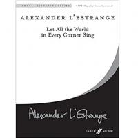 Alexander L' estrange Let All the World in Every Corner Sing - Faber Music