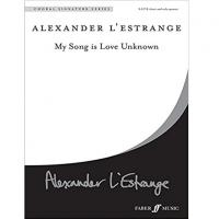 Alexander L' estrange My Song is Love Unknown - Faber Music